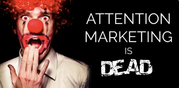 attention marketing is dead